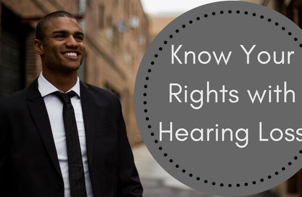 Know Your Rights with Hearing Loss