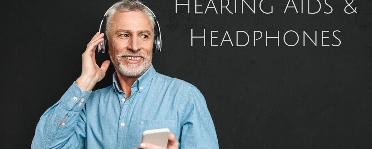 Using Headphones with Hearing Aids: Important Facts You Should Know