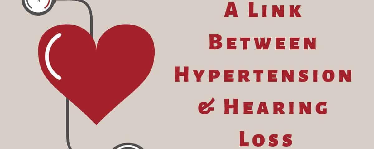 A Link Between Hypertension & Hearing Loss
