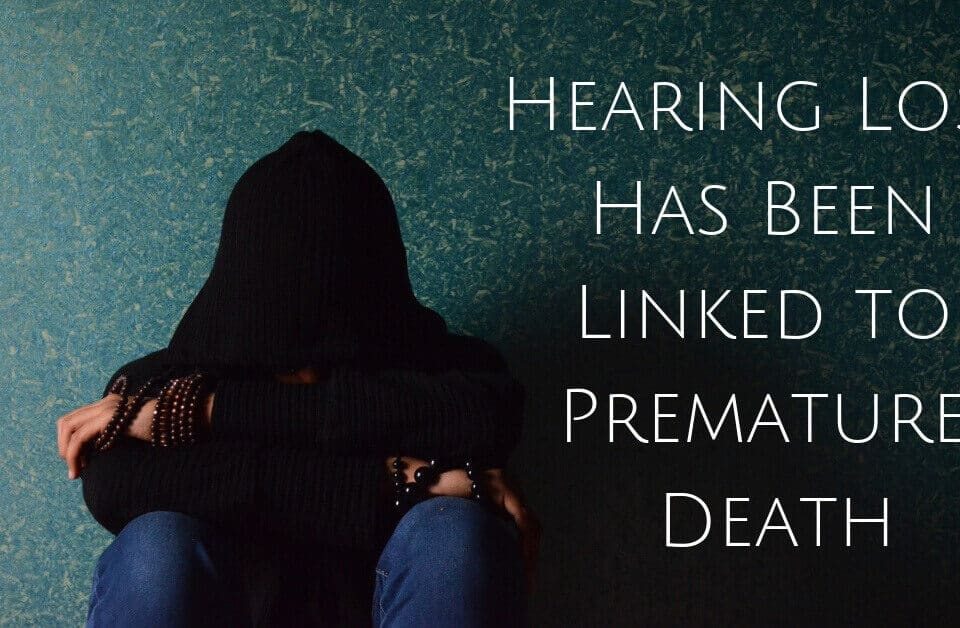 Hearing Loss Has Been Linked to Premature Death