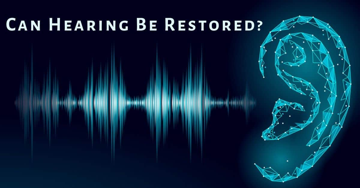 Can Hearing Be Restored?